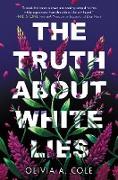 Cover-Bild zu Cole, Olivia A: The Truth About White Lies (eBook)