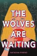 Cover-Bild zu Friend, Natasha: The Wolves Are Waiting (eBook)