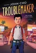 Cover-Bild zu Cho, John: Troublemaker (eBook)