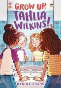 Cover-Bild zu Evans, Karina: Grow Up, Tahlia Wilkins! (eBook)