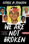 Cover-Bild zu Johnson, George M: We Are Not Broken (eBook)