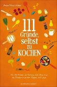 Cover-Bild zu Nussbücker, Anke: 111 Gründe, selbst zu kochen (eBook)