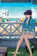 Cover-Bild zu Tomohito Oda: Komi Can't Communicate, Vol. 12