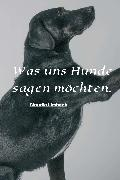 Cover-Bild zu eBook Was uns Hunde sagen möchten
