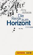Cover-Bild zu Die Reise zum Horizont (eBook) von Amann, Jürg