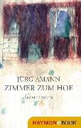 Cover-Bild zu Zimmer zum Hof (eBook) von Amann, Jürg