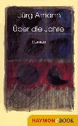 Cover-Bild zu Über die Jahre (eBook) von Amann, Jürg