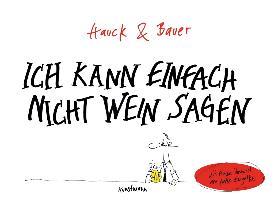 Cover-Bild zu Bauer, Dominik: Ich kann einfach nicht Wein sagen