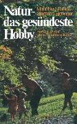 Cover-Bild zu Eichinger, Siegfried: Natur - das gesündeste Hobby