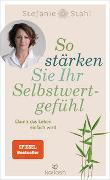 Cover-Bild zu Stahl, Stefanie: So stärken Sie Ihr Selbstwertgefühl