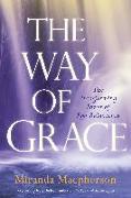 Cover-Bild zu Macpherson, Miranda: The Way of Grace: The Transforming Power of Ego Relaxation