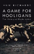Cover-Bild zu Richards, Huw: A Game for Hooligans