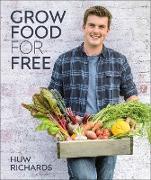 Cover-Bild zu Richards, Huw: Grow Food for Free (eBook)