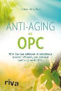 Cover-Bild zu Anti-Aging mit OPC (eBook) von Hirscher, Petra