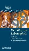 Cover-Bild zu Der Weg zur Lebendigkeit von Ziegler, Gabriele