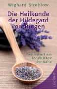 Cover-Bild zu Die Heilkunde der Hildegard von Bingen von Strehlow, Wighard