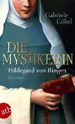Cover-Bild zu Die Mystikerin - Hildegard von Bingen von Göbel, Gabriele