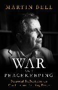 Cover-Bild zu Bell, Martin: War and Peacekeeping