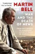 Cover-Bild zu Bell, Martin: War and the Death of News