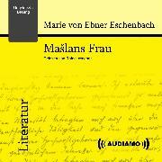 Cover-Bild zu Eschenbach, Marie von Ebner: Maslans Frau (Audio Download)