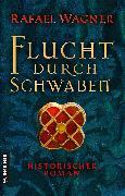 Cover-Bild zu Wagner, Rafael: Flucht durch Schwaben (eBook)