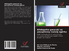 Cover-Bild zu Da Rocha, Adriano Maltezo: Allelopatia goryczki na poczatkowy rozwój ogórka