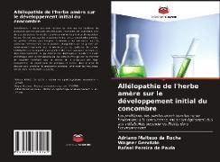 Cover-Bild zu Da Rocha, Adriano Maltezo: Allélopathie de l'herbe amère sur le développement initial du concombre