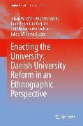 Cover-Bild zu Enacting the University: Danish University Reform in an Ethnographic Perspective (eBook) von Wright, Susan