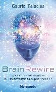Cover-Bild zu BrainRewire von Palacios, Gabriel