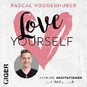Cover-Bild zu Voggenhuber, Pascal: Love Yourself (Audio Download)