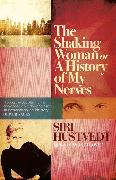 Cover-Bild zu Hustvedt, Siri: The Shaking Woman or A History of My Nerves