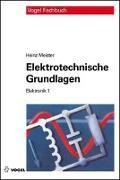 Cover-Bild zu Elektronik 1. Elektrotechnische Grundlagen von Meister, Heinz