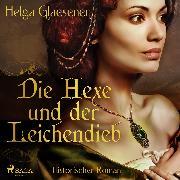 Cover-Bild zu Die Hexe und der Leichendieb (Audio Download) von Glaesener, Helga