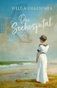 Cover-Bild zu Das Seehospital von Glaesener, Helga