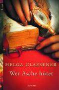 Cover-Bild zu Wer Asche hütet (eBook) von Glaesener, Helga