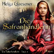 Cover-Bild zu Die Safranhändlerin - Die Safranhändlerin-Saga 1 (Ungekürzt) (Audio Download) von Glaesener, Helga