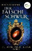 Cover-Bild zu Die Thannhäuser-Trilogie - Band 3: Der falsche Schwur (eBook) von Glaesener, Helga