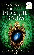 Cover-Bild zu Die Thannhäuser-Trilogie - Band 1: Der indische Baum (eBook) von Glaesener, Helga