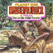 Cover-Bild zu Planet der Dinosaurier, Folge 3: Die List der wilden Saurier (Audio Download) von Kehrhahn, Hedda