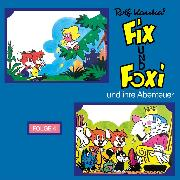 Cover-Bild zu Fix und Foxi, Fix und Foxi und ihre Abenteuer, Folge 4 (Audio Download) von Kauka, Rolf