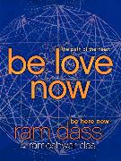 Cover-Bild zu Dass, Ram: Be Love Now