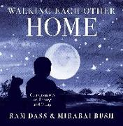 Cover-Bild zu Dass, Ram: Walking Each Other Home