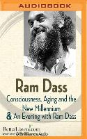 Cover-Bild zu Dass, Ram: Consciousness, Aging and the New Millennium and an Evening with RAM Dass