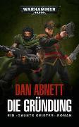 Cover-Bild zu Abnett, Dan: Warhammer 40.000 - Die Gründung