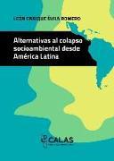 Cover-Bild zu eBook Alternativas al colapso socioambiental desde América Latina