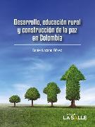 Cover-Bild zu eBook Desarrollo, educación rural y construcción de la paz en Colombia