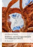 Cover-Bild zu Resilienz- und bindungsorientierte Traumatherapie (RebiT) von Romanus-Ludewig, Alice