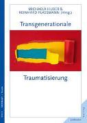 Cover-Bild zu Transgenerationale Traumatisierung von Huber, Michaela