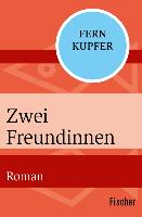 Cover-Bild zu Zwei Freundinnen (eBook) von Kupfer, Fern