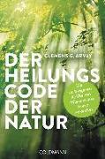 Cover-Bild zu Der Heilungscode der Natur von Arvay, Clemens G.